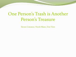 One Person's Trash is Another Person's Treasure