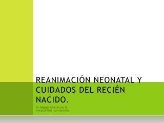 REANIMACIÓN NEONATAL Y CUIDADOS DEL RECIÉN NACIDO.