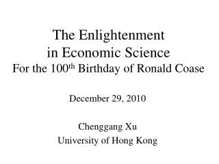 The Enlightenment  in Economic Science For  the 100 th  Birthday of Ronald  Coase