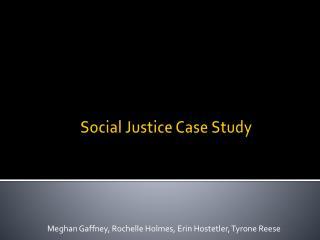 Social Justice Case Study