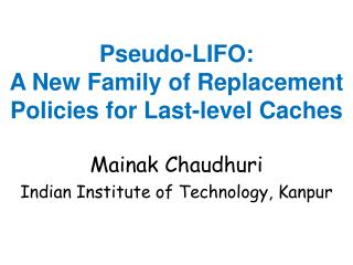 Pseudo-LIFO: A New Family of Replacement Policies for Last-level Caches