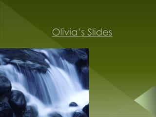 Olivia's Slides