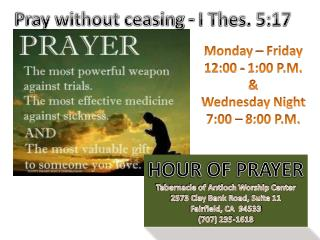 HOUR OF PRAYER Tabernacle of Antioch Worship Center 2573 Clay Bank Road, Suite 11