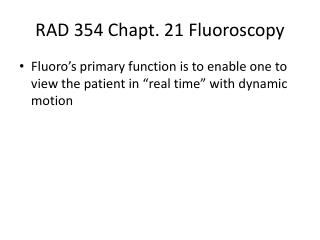 RAD 354  Chapt . 21 Fluoroscopy