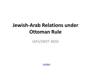 Jewish-Arab Relations under Ottoman Rule