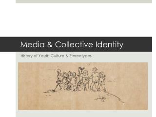 Media & Collective Identity