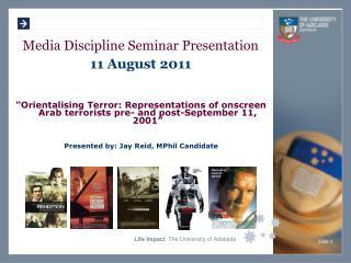 Media Discipline Seminar Presentation 11 August 2011