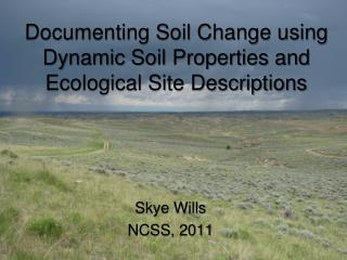 Documenting Soil Change using Dynamic Soil Properties and Ecological Site Descriptions
