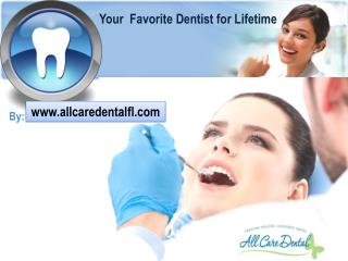 All Care Dental  - Your Favorite Dentists for Lifetime.