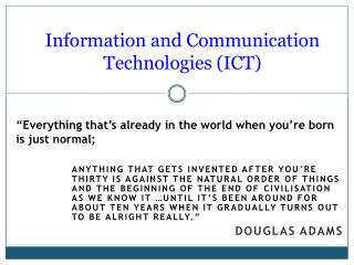 Information and Communication Technologies (ICT)