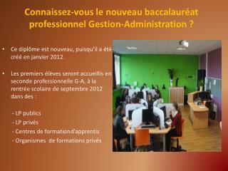 Connaissez-vous le nouveau baccalaur�at professionnel Gestion-Administration ?