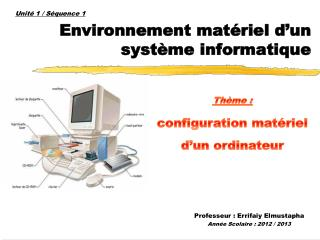 Environnement matériel d'un système informatique
