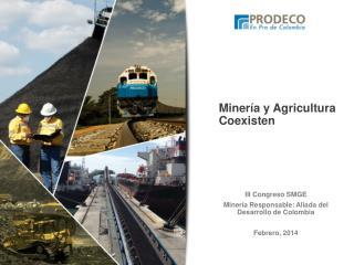 Minería y Agricultura Coexisten