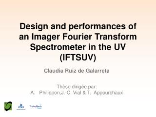 Design and performances of an Imager Fourier  Transform Spectrometer  in the UV (IFTSUV)