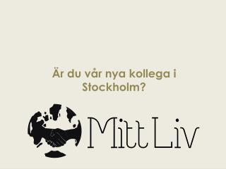 Är du vår nya kollega i Stockholm?