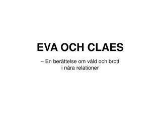 EVA OCH CLAES