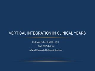 Vert ical Integration in Clinical Years