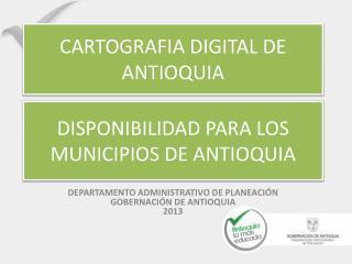 DISPONIBILIDAD PARA  LOS MUNICIPIOS DE ANTIOQUIA