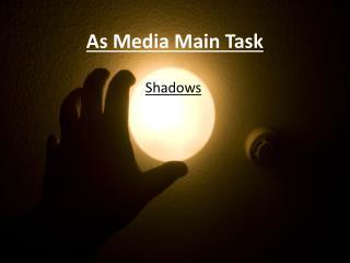 As Media Main Task
