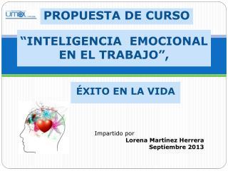 """""""INTELIGENCIA   EMOCIONAL EN EL TRABAJO"""","""