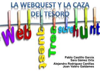 LA WEBQUEST Y LA CAZA DEL TESORO