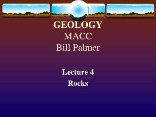 GEOLOGY MACC Bill Palmer