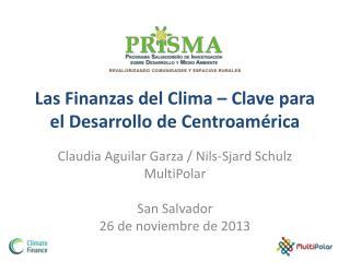 Las Finanzas del Clima � Clave para el Desarrollo de Centroam�rica
