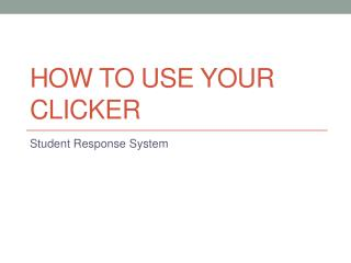 How to use your clicker