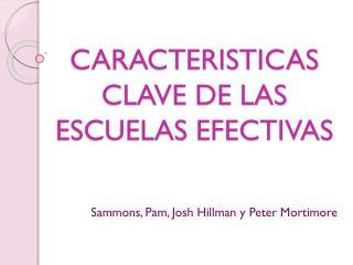 CARACTERISTICAS CLAVE DE LAS ESCUELAS EFECTIVAS