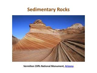 Sedimentary Rocks Vermilion Cliffs  National Monument,  Arizona