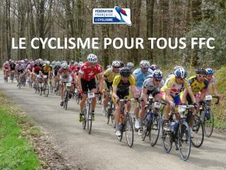 LE CYCLISME POUR TOUS FFC