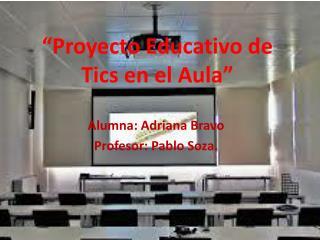 �Proyecto Educativo de Tics en el Aula�