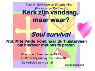 Kerk zijn vandaag,  maar waar?  Soul survival