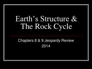 Earth's Structure & The Rock Cycle