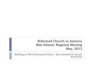 Reformed Church in America Mid-Atlantic Regional Meeting  May, 2013