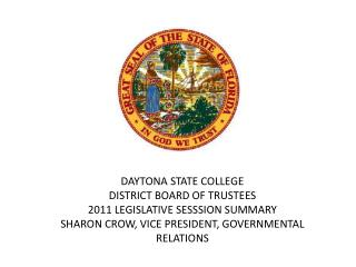 DAYTONA STATE COLLEGE  DISTRICT BOARD OF TRUSTEES 2011 LEGISLATIVE SESSSION SUMMARY