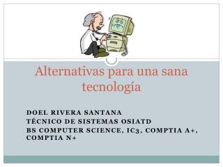 Alternativas para una sana tecnología