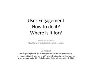 User Engagement How to do it? Where is it for?