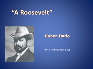 """""""A  Roosevelt """""""
