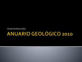 ANUARIO GEOLÓGICO 2010