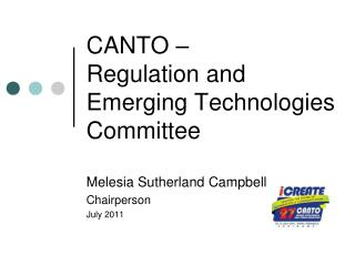 CANTO –  Regulation and Emerging Technologies Committee