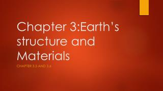 Chapter 3:Earth's structure and Materials