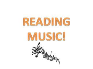 READING MUSIC!