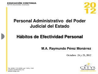 Personal Administrativo  del Poder Judicial del  Estado Hábitos de Efectividad Personal
