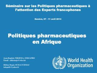 Séminaire sur les Politiques pharmaceutiques à l ' attention des Experts francophones