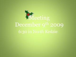 Meeting  December 9 th  2009