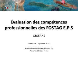 Évaluation des compétences professionnelles des FOSTAG  E.P.S