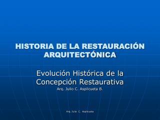 HISTORIA DE LA RESTAURACI N ARQUITECT NICA