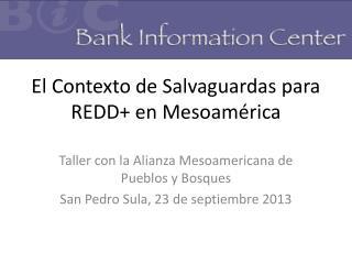 El Contexto de Salvaguardas para REDD+ en Mesoamérica