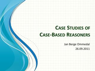 Case Studies of  Case-Based  Reasoners
